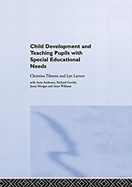 Child Development and Teaching Pupils with Special Educational Needs 9780415276214