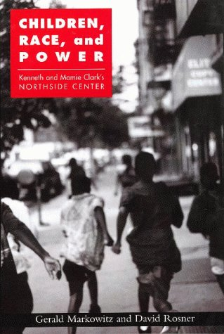 Children, Race, and Power: Kenneth and Mamie Clark's Northside Center 9780415926713