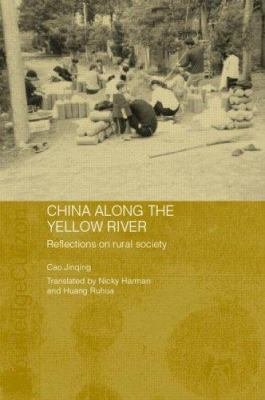 China Along the Yellow River: Reflections on Rural Society 9780415341134