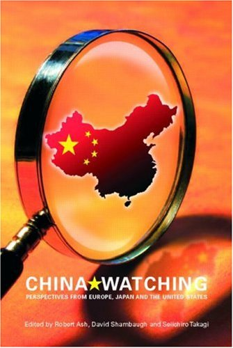 China Watching: Perspectives from Europe, Japan and the United States 9780415413978