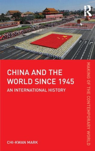 China and the World Since 1945: An International History 9780415606516