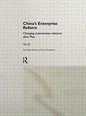 China's Enterprise Reform: Changing State/Society Relations After Mao 9780415157261