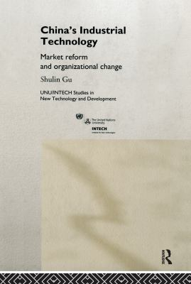 China's Industrial Technology: Market Reform and Organizational Change 9780415197410