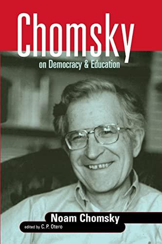 Chomsky on Democracy & Education 9780415926324