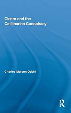 Cicero and the Catilinarian Conspiracy 9780415874724