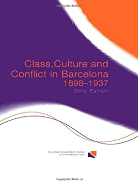 Class, Culture and Conflict in Barcelona, 1898-1937 9780415299619