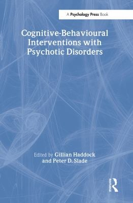 Cognitive Behavioural Interventions with Psychotic Disorders 9780415102896
