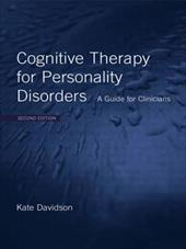 Cognitive Therapy for Personality Disorders: A Guide for Clinicians