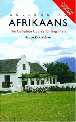 Colloquial Afrikaans: The Complete Course for Beginners 9780415206723