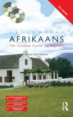 Colloquial Afrikaans: The Complete Course for Beginners [With Colloquial Afrikaans] 9780415441735