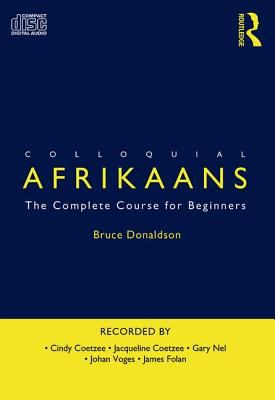Colloquial Afrikaans: The Complete Course for Beginners 9780415300728