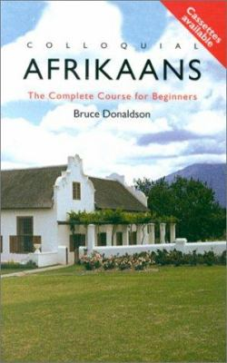 Colloquial Afrikaans Pack: The Complete Course for Beginners [With Cassette] 9780415206747