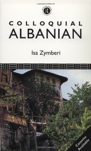Colloquial Albanian: The Complete Course for Beginners 9780415056632
