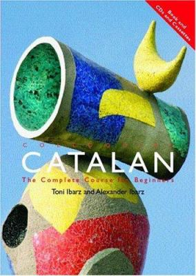 Colloquial Catalan: A Complete Course for Beginners 9780415234122