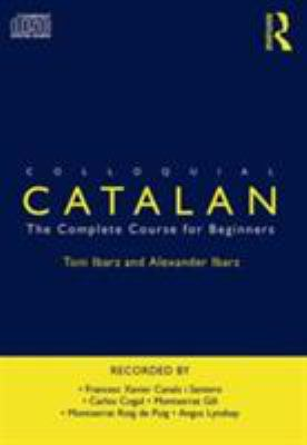 Colloquial Catalan: A Complete Course for Beginners 9780415302562