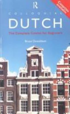 Colloquial Dutch: A Complete Language Course [With Book] 9780415130882