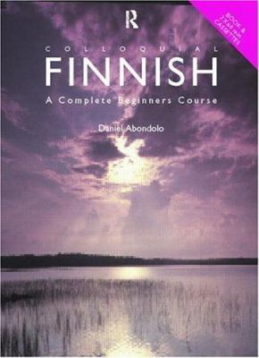 Colloquial Finnish: The Complete Course for Beginners 9780415113915