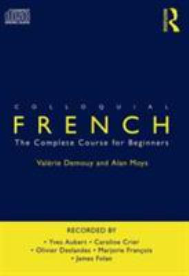 Colloquial French: The Complete Course for Beginners 9780415340144