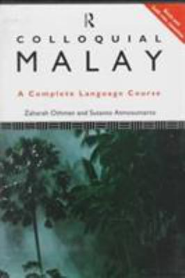 Colloquial Malay: The Complete Course for Beginners 9780415110143