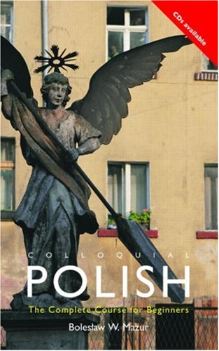 Colloquial Polish: The Complete Course for Beginners 9780415157520