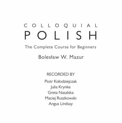 Colloquial Polish: The Complete Course for Beginners 9780415581998
