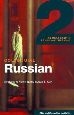 Colloquial Russian 2: The Next Step in Language Learning 9780415261166