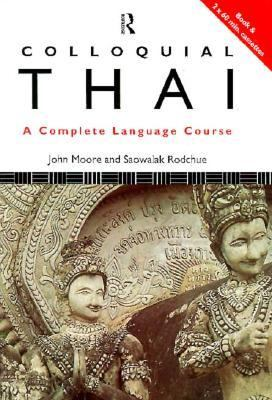 Colloquial Thai the Complete Course for Beginners 9780415095761