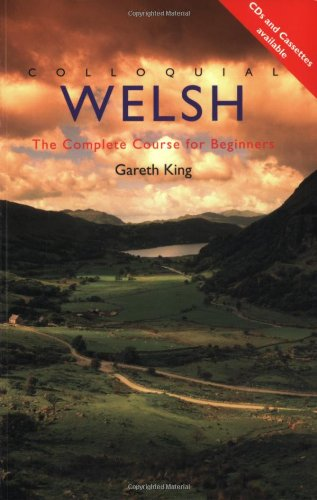 Colloquial Welsh: The Complete Course for Beginners 9780415107839