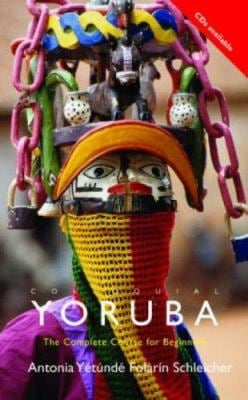 Colloquial Yoruba: The Complete Course for Beginners 9780415700603
