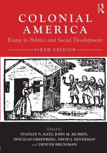 Colonial America: Essays in Politics and Social Development 9780415879569