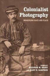 Colonialist Photography: Imag(in)Ing Race and Place
