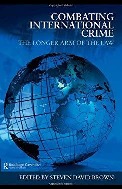 Combating International Crime: The Longer Arm of the Law 9780415458283