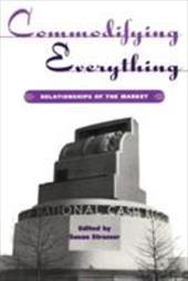 Commodifying Everything: Relationships of the Market 1339543