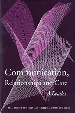 Communication, Relationships and Care: A Reader 9780415326605