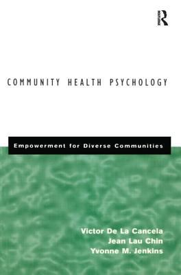 Community Health Psychology: Empowerment for Diverse Communities 9780415914277