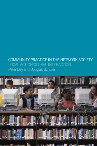 Community Practice in the Network Society: Local Action / Global Interaction 9780415301954
