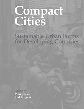 Compact Cities: Sustainable Urban Forms for Developing Countries 9780419251309