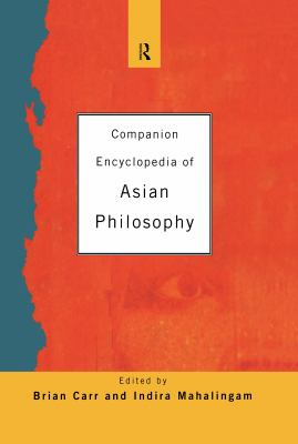 Companion Encyclopedia of Asian Philosophy 9780415035354