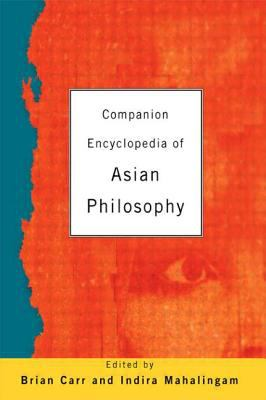 Companion Encyclopedia of Asian Philosophy 9780415240383