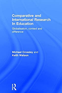 Comparative and International Research in Education: Globalisation, Context and Difference 9780415191210