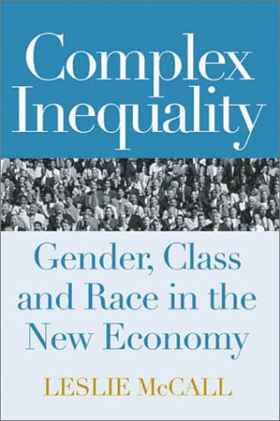 Complex Inequality: Gender, Class and Race in the New Economy 9780415929042