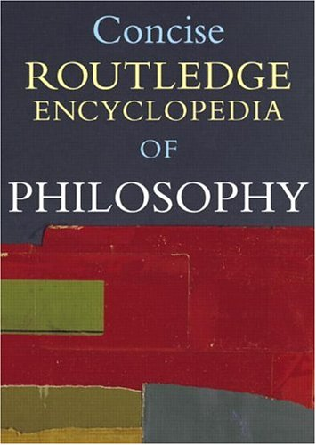 Concise Routledge Encyclopedia of Philosophy 9780415223645