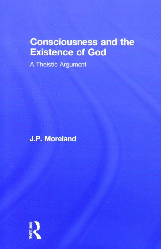 Consciousness and the Existence of God: A Theistic Argument 9780415989534