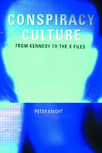 Conspiracy Culture: From the Kennedy Assassination to The X-Files 9780415189781