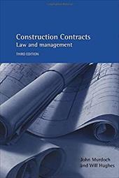 Construction Contracts 3e: Law and Management - Murdoch, John / Murdoch, J. R. / Murdoch John