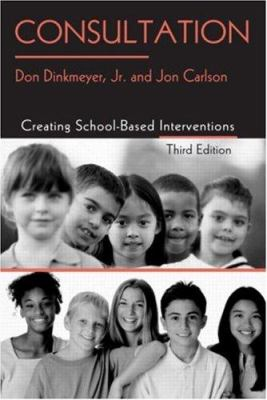 Consultation: Creating School-Based Interventions [With CD] 9780415951982