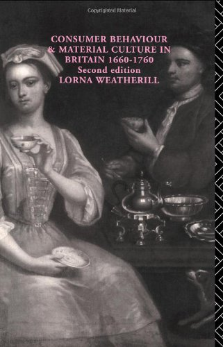 Consumer Behaviour and Material Culture in Britain, 1660-1760 9780415151849