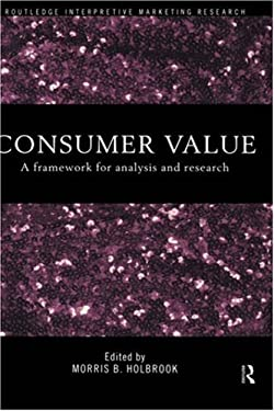 Consumer Value: A Framework for Analysis and Research 9780415191920