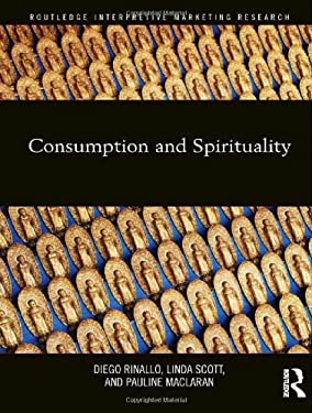 Consumption and Spirituality 9780415889117