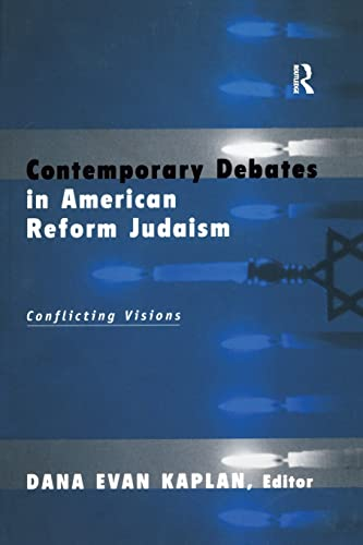 Contemporary Debates in American Reform Judaism: Conflicting Visions 9780415926294